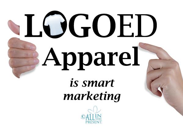 Logoed apparel is smart marketing