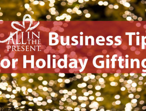 Business Tip for Holiday Gifting
